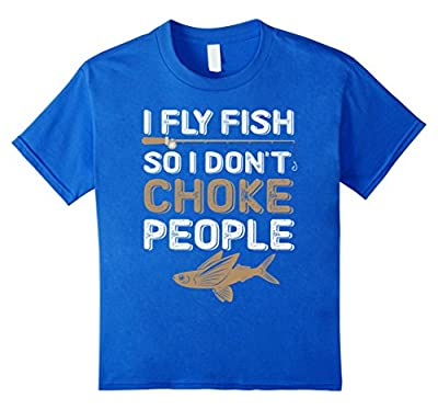 I Fly Fish So I Don't Choke People Funny Fishing Shirt Gift