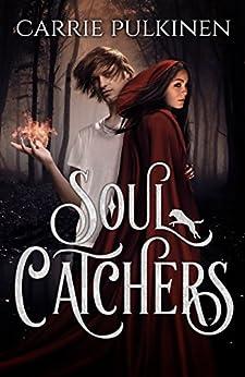 Soul Catchers by [Pulkinen, Carrie]