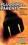 Plugging in Parents, Group Publishing, 0764428225