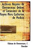 Archives Royales de Chenonceau, Chgteau De Chenonceaux, 110316144X