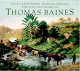 Front cover for the book The Life and Work of Thomas Baines by Jane Carruthers