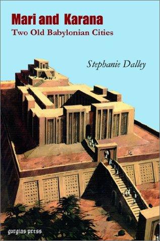 Mari and Karana: Two Old Babylonian Cities