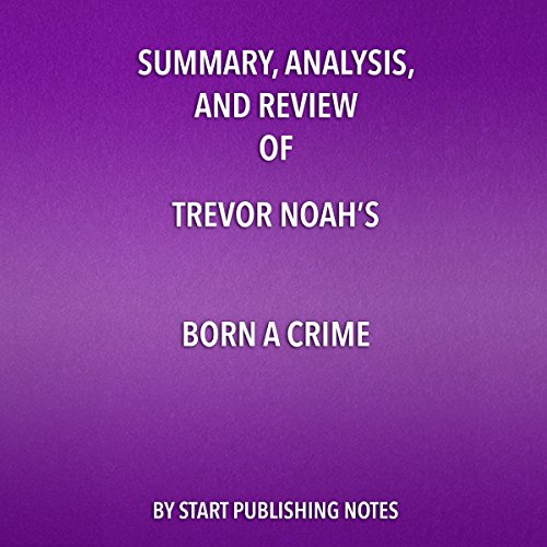 Summary, Analysis, and Review of Trevor Noah's Born a Crime: Stories from a South African Childhood Audiobook [Free Download by Trial] thumbnail