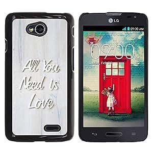 FECELL CITY // Duro Aluminio Pegatina PC Caso decorativo Funda Carcasa de Protección para LG Optimus L70 / LS620 / D325 / MS323 // All You Need Is Love Quote 3D Raised Text