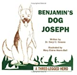 Benjamin's Dog Joseph: A Three-Legged Hero