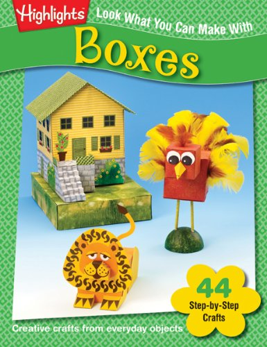 Look What You Can Make With Boxes: Creative Crafts From Everyday Objects