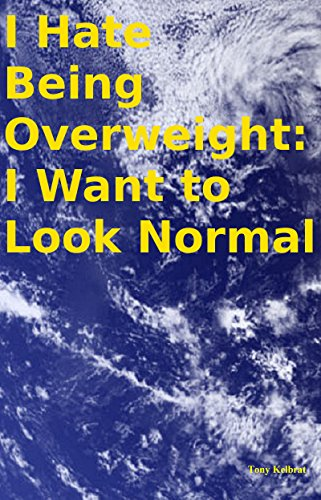 I Hate Being Overweight: I Want to Look Normal