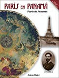 Paris in Panama / Paris en Panama : Robert Lewis and the History of His Restored Art Works in the National Theatre of Panam, Rajer, Anton, 9962024250