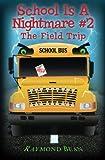 School Is A Nightmare #2: The Field Trip