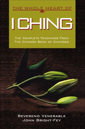 The Whole Heart of I Ching (The Whole Heart series)
