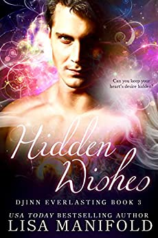 Hidden Wishes (Djinn Everlasting Book 3) by [Manifold, Lisa ]