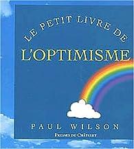 Le petit livre de l'optimisme par Paul Wilson