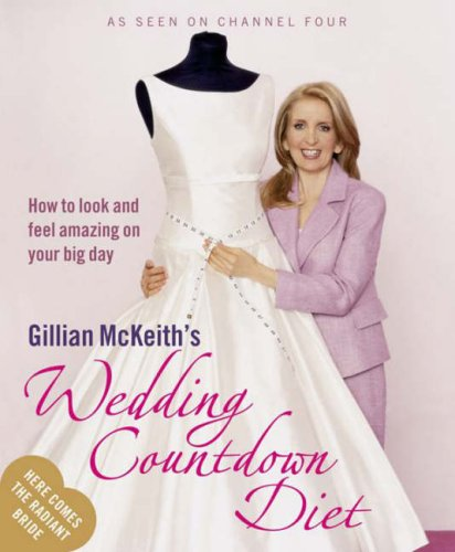Gillian McKeith's Wedding Countdown Diet: How to Look and Feel Amazing on Your Big Day pdf