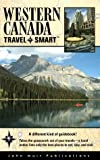 Travel Smart: Western Canada, Lyn Hancock, 1562613200