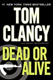 Dead or Alive, Tom Clancy and Grant Blackwood, 0425244857