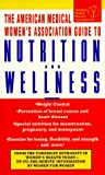 The American Medical Women's Association Guide to Nutrition and Wellness, American Medical Women's Association Staff, 0440222443