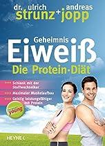 FOREVER YOUNG - GEHEIMNIS EIWEISS: DIE PROTEIN-DIÄT - AKTUALISIERTE NEUAUSGABE 2014 (GERMAN EDITION)