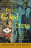 The Last Good Time, Jonathan Van Meter, 1400052971