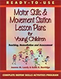 img - for Ready to Use Motor Skills & Movement Station Lesson Plans for Young Children by Joanne M Landy (2000-08-01) book / textbook / text book
