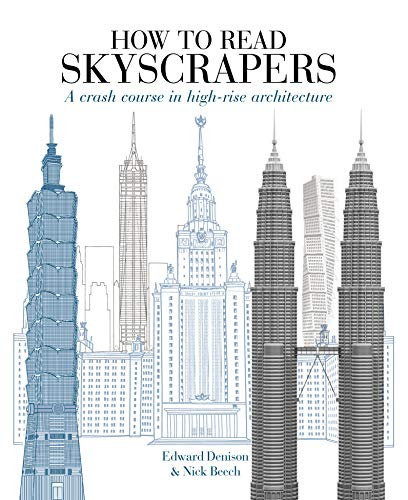 How to Read Skyscrapers:A crash course in high-rise architecture por Edward Denison,Tom Kitch