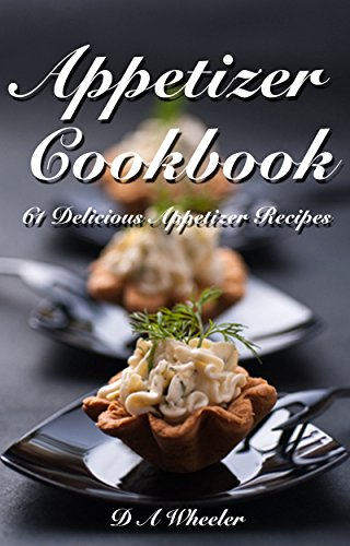 Download appetizer cookbook 61 delicious appetizer recipes quick download appetizer cookbook 61 delicious appetizer recipes quick easy appetizer recipes finger food recipes book pdf audio idh46e1tw forumfinder