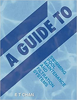Amazon.com: A Guide to Swimming Pool Maintenance and ...