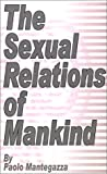 The Sexual Relations of Mankind, Paolo Mantegazza, 0898754119