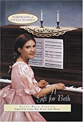 A Gift for Beth (Portraits of Little Women)