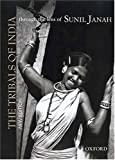 The Tribals of India: Through the Lens of Sunil Janah