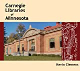Carnegie Libraries of Minnesota, Clemens, Kevin, 0978956370