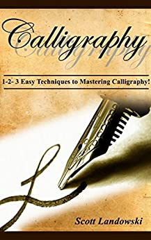 Download PDF CALLIGRAPHY - 1-2-3 Easy Techniques to Mastering Calligraphy!