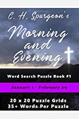 C.H. Spurgeon's Morning and Evening Word Search Puzzle Book #1: January 1st - February 29th (8.5x11) (Christian Word Search) Paperback