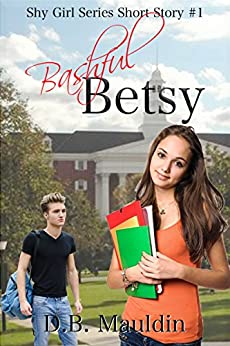 Bashful Betsy (Shy Girl Series Book 1) by [Mauldin, D.B.]