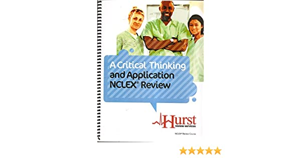 hurst critical thinking application nclex review pdf