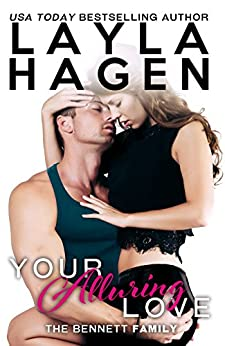 Your Alluring Love (The Bennett Family Book 6) by [Hagen, Layla]
