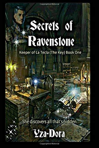 Read Online Secrets of Ravenstone: Keeper of La Tecla (The Key) Book One (Volume 1) PDF