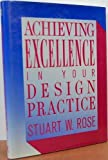 Achieve Excellence in Your Design, Stuart Rose, 0823070050