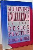 Achieve Excellence in Your Design, Stuart Rose, 0823070050