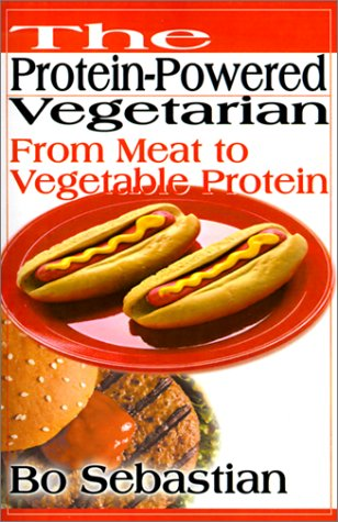 Download The Protein-Powered Vegetarian: From Meat to Vegetable Protein ebook