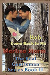 Rob, Come Back to Me (Real Gentlemen Series Book 2)