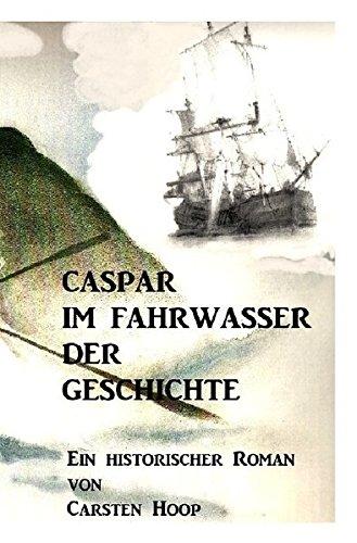 Caspar im Fahrwasser der Geschichte