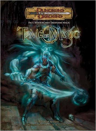 Amazon.it: Tome of Magic: Pact, Shadow, And TrueName Magic - Sernett,  Matthew, Noonan, Dave, Marmell, Ari, Schwalb, Robert J. - Libri