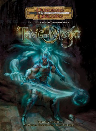 - Tome of Magic: Pact, Shadow, and TrueName Magic (Dungeons & Dragons d20 3.5 Fantasy Roleplaying Supplement)