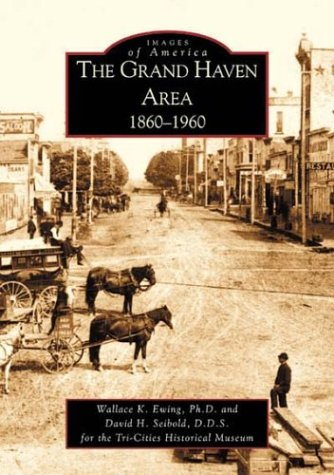 The Grand Haven Area: 1860-1960 (MI) (Images of America)