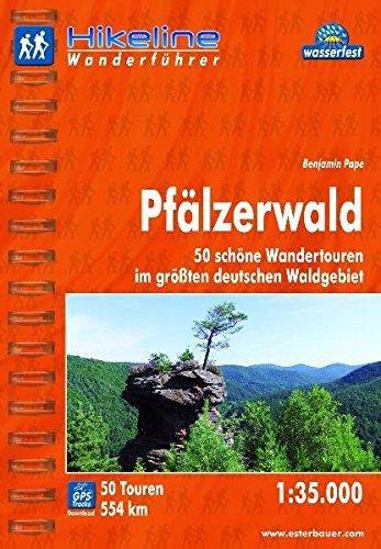 Hikeline Wanderführer Pfälzer Wald, 50 schöne Wandertouren im größten deutschen Waldgebiet, 1 : 35 000, wasserfest und reißfest, GPS zum Download