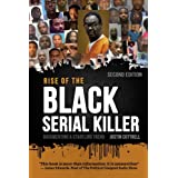 Rise of the Black Serial Killer: Documenting a Startling Trend