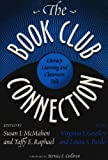 The Book Club Connection : Literacy Learning and Classroom Talk, McMahon, Susan I., 0807736147