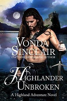 Highlander Unbroken: A Scottish Historical Romance (Highland Adventure Book 8) by [Sinclair, Vonda]