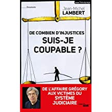 De combien d'injustices suis-je coupable ? (DOCUMENTS) (French Edition)