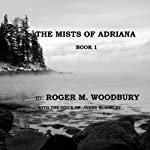 The Mists of Adriana | Roger M. Woodbury
